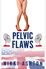 Pelvic Flaws: Second Chance British Comedy Romance Kindle Edition