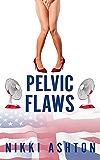 Pelvic Flaws: Second Chance British Comedy Romance
