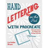 Hand Lettering on the iPad with Procreate: Ideas and Lessons for Modern and Vintage Lettering