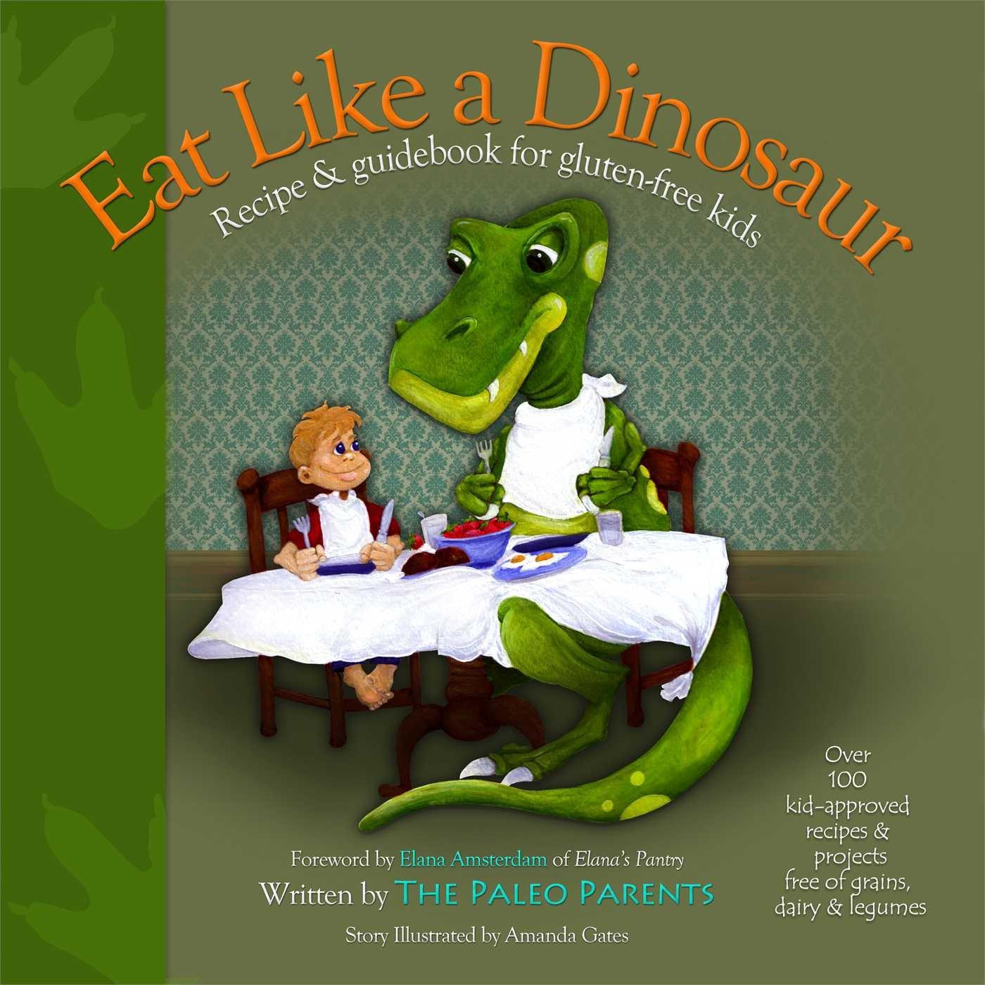 eat like a dinosaur recipe u0026 guidebook for gluten free kids