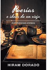 Poesías e ideas de un viejo / Poems and ideas of an old man: Experiencias vividas / Life experiences (Spanish Edition) Paperback