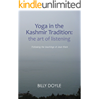 Yoga in the Kashmir Tradition: The Art of Listening (English Edition)