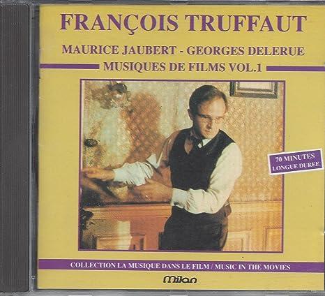 Maurice Jaubert, Georges Delerue - Francois Truffaut: Musiques de ...
