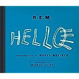 R.E.M: HELLO