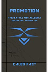 The Battle for Allegra: Promotion (The Battle for Allegra - An Alien Invasion Novella Book 10) Kindle Edition