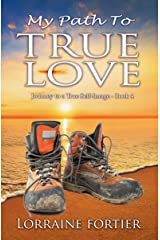 My Path To True Love (Journey to a True Self-Image Book 4) Kindle Edition