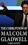 The Corruption of Malcolm Gladwell