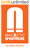 Magnetic Sponsoring: How To Attract Endless New Leads And Distributors To You Automatically (English Edition)