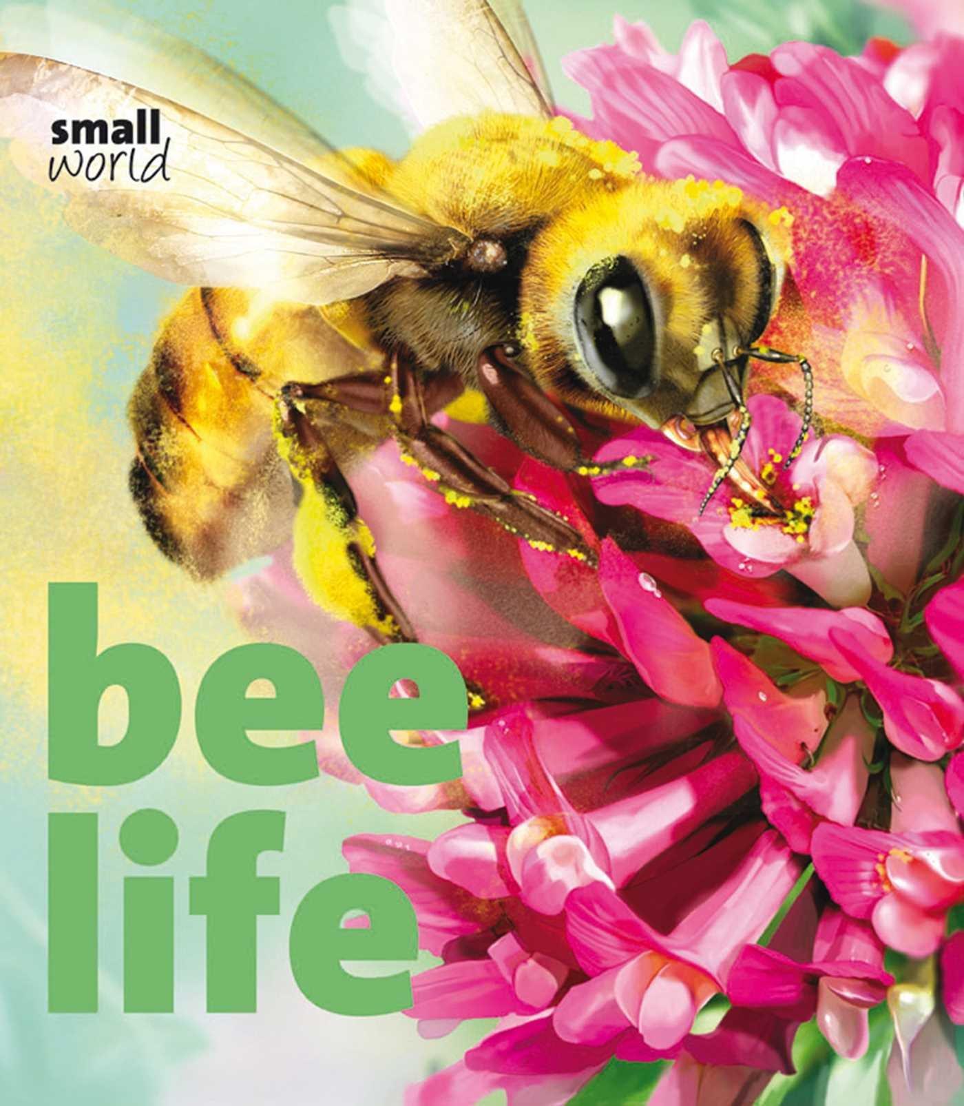 Bee Life (Small World)