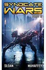 Syndicate Wars Part 2: A Military SciFi Epic Kindle Edition