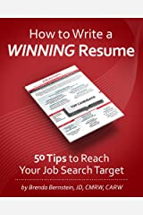How to Write a WINNING Resume... 50 Tips to Reach Your Job Search Target Kindle Edition