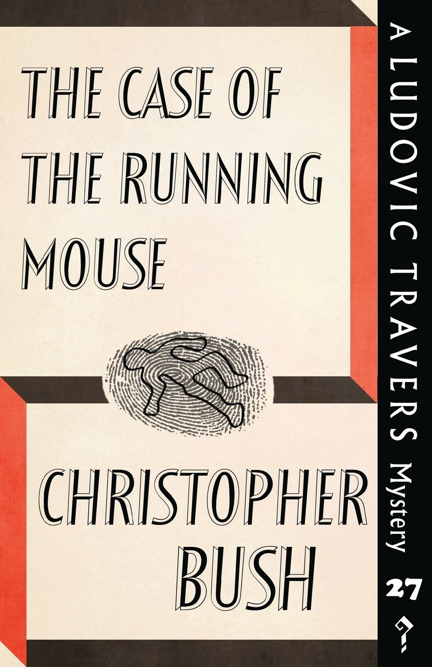 The Case of the Running Mouse: A Ludovic Travers Mystery (The ...