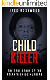 Child Killer: The True Story of The Atlanta Child Murders (True Crime)