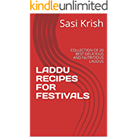 LADDU RECIPES FOR FESTIVALS: COLLECTION OF 20 BEST DELICIOUS AND NUTRITIOUS LADDUS