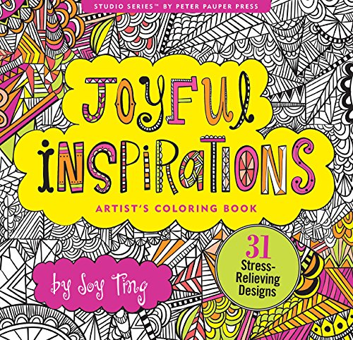 Joyful Inspiration Adult Coloring Book (31 stress-relieving designs) (Artists' Coloring - Book Inspiration
