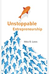 Unstoppable Entrepreneurship: What makes you unstoppable? How can an entrepreneur become unstoppable? Kindle Edition