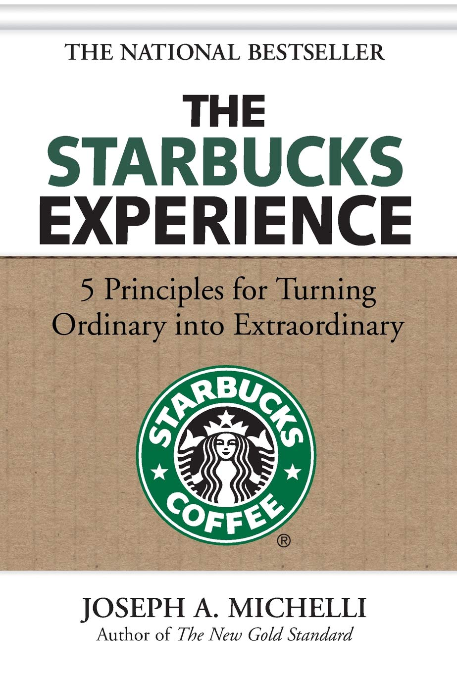 The Starbucks Experience 5 Principles For Turning Ordinary
