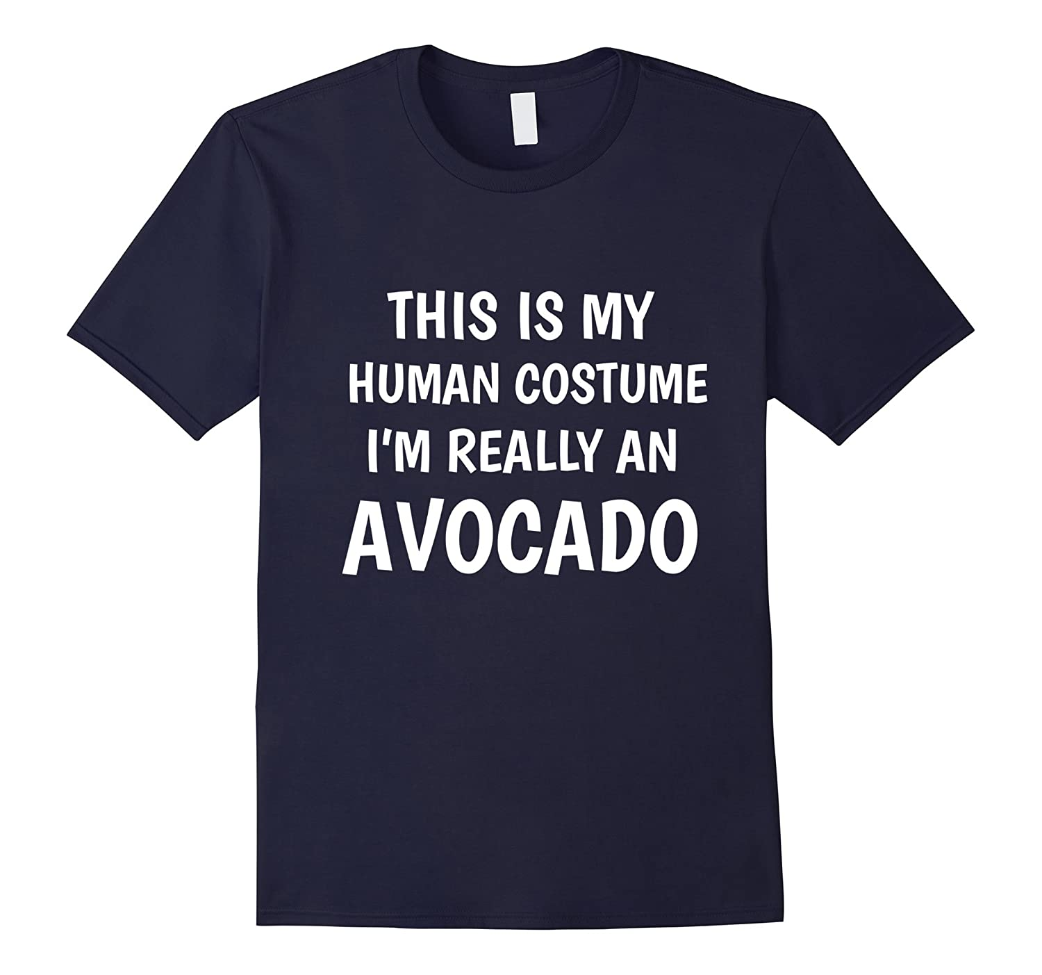 This Is My Human Costume I'm Really An Avocado Funny T-Shirt-FL