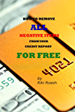 How to Remove ALL Negative Items from your Credit Report: How to fix your credit score
