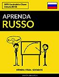 Aprenda Russo - Rápido / Fácil / Eficiente: 2000 Vocabulários Chave