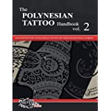 The POLYNESIAN TATTOO Handbook Vol.2: An in-depth study of Polynesian tattoos and of their foundational symbols