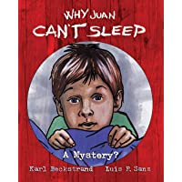 Why Juan Can't Sleep: A Mystery? (Mini-mysteries for Minors) (Volume 4)