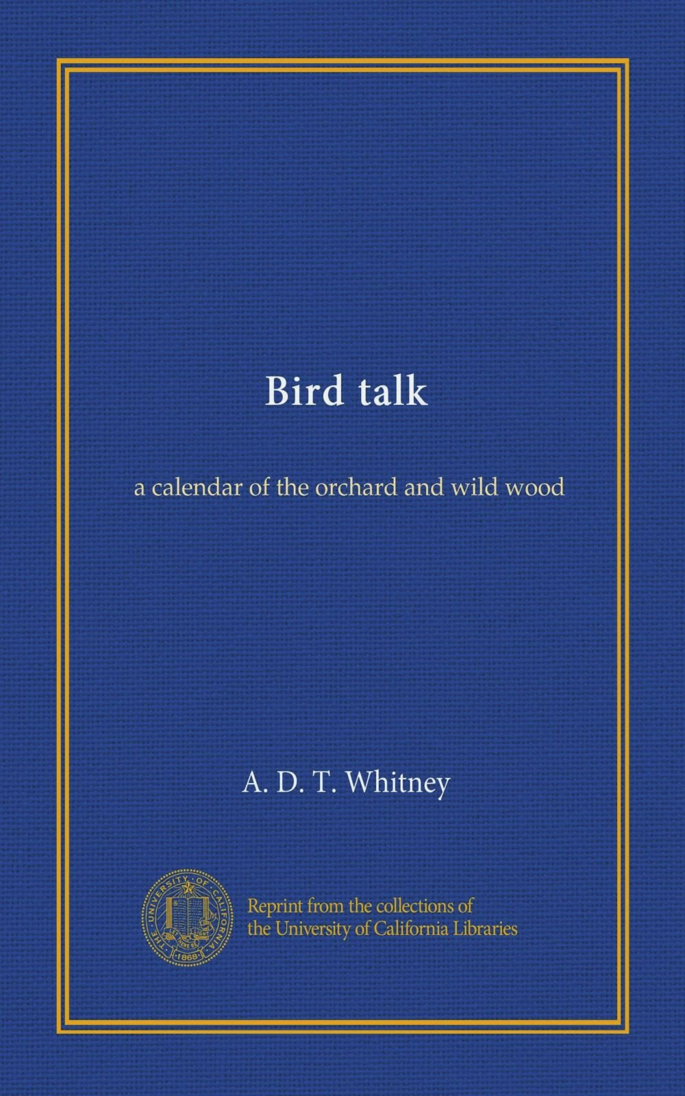 Download Bird talk: a calendar of the orchard and wild wood PDF