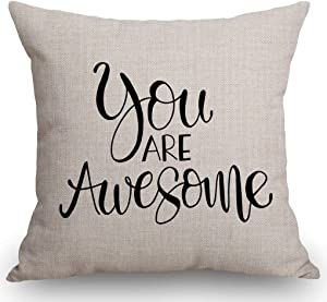 "SSOIU You are Awesome Throw Pillow Cover, Positive Quote Gifts Decor,Inspirational and Motivational Phrase Cotton Linen Pillow Case Cushion Cover for Sofa Couch Decor 18""x 18""Inch"