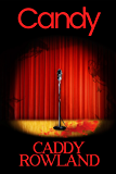 Candy: A Caddy Rowland Psychological Thriller & Drama (Sex &  Death & Rock 'n Roll Book 1)