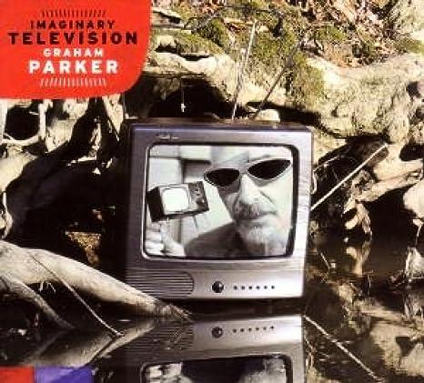 Imaginary Television: Graham Parker: Amazon.es: Música
