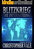 Blitzkrieg: The International: A Superhero Spy Thriller