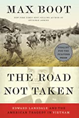 The Road Not Taken: Edward Lansdale and the American Tragedy in Vietnam Kindle Edition