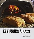 Les fours à pain : Construire, restaurer et utiliser