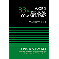 Matthew 1-13, Volume 33A (Word Biblical Commentary)