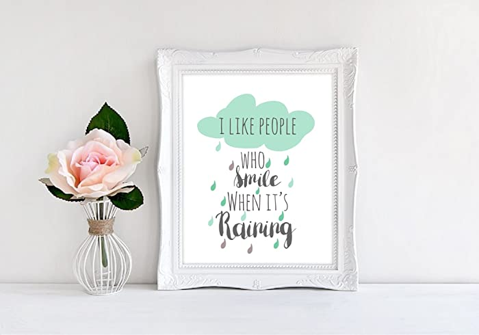 Elegant I Like People Who Smile When Itu0027s Raining   Digital Print