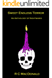 Sweet Endless Terror: An Anthology of Nightmares