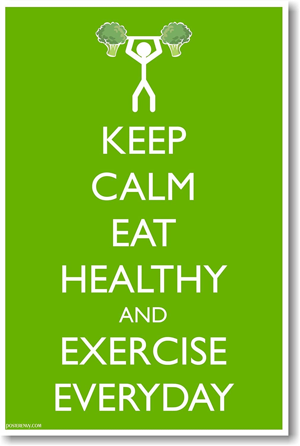 Keep Calm Eat Heathy and Exercise Everyday - NEW Health and Fitness Poster