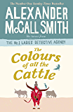 The Colours of all the Cattle (No. 1 Ladies' Detective Agency Book 19) (English Edition)