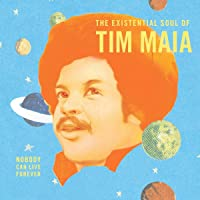 Nobody Can Live Forever: Existential Soul Of Tim Maia
