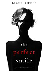The Perfect Smile (A Jessie Hunt Psychological Suspense Thriller—Book Four) Kindle Edition