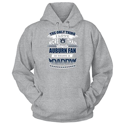 984c75059 FanPrint Auburn Tigers Hoodie - Only Thing I Love More Being A Daddy -  Hoodie/