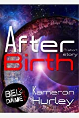 Afterbirth (Bel Dame Apocrypha) Kindle Edition