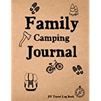 Family Camping Journal: RV Travel Log Book, Caravan Travel Journal, Glamping Diary, Retirement Gift for Travelers... A great gift idea
