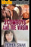 3 Cowboys And The Virgin (A Naughty Cowboy Romance Book 2)