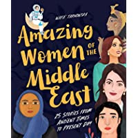 Amazing Women of the Middle East: 25 Stories from Ancient Times to Present Day
