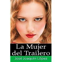 La mujer del trailero (Spanish Edition) Mar 9, 2011