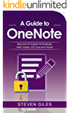ONENOTE: A Onenote guide to Onenote 2016, Using Onenote for mac and Onenote shortcuts. See our 125 Onenote tips to becoming an Onenote expert! (Software)