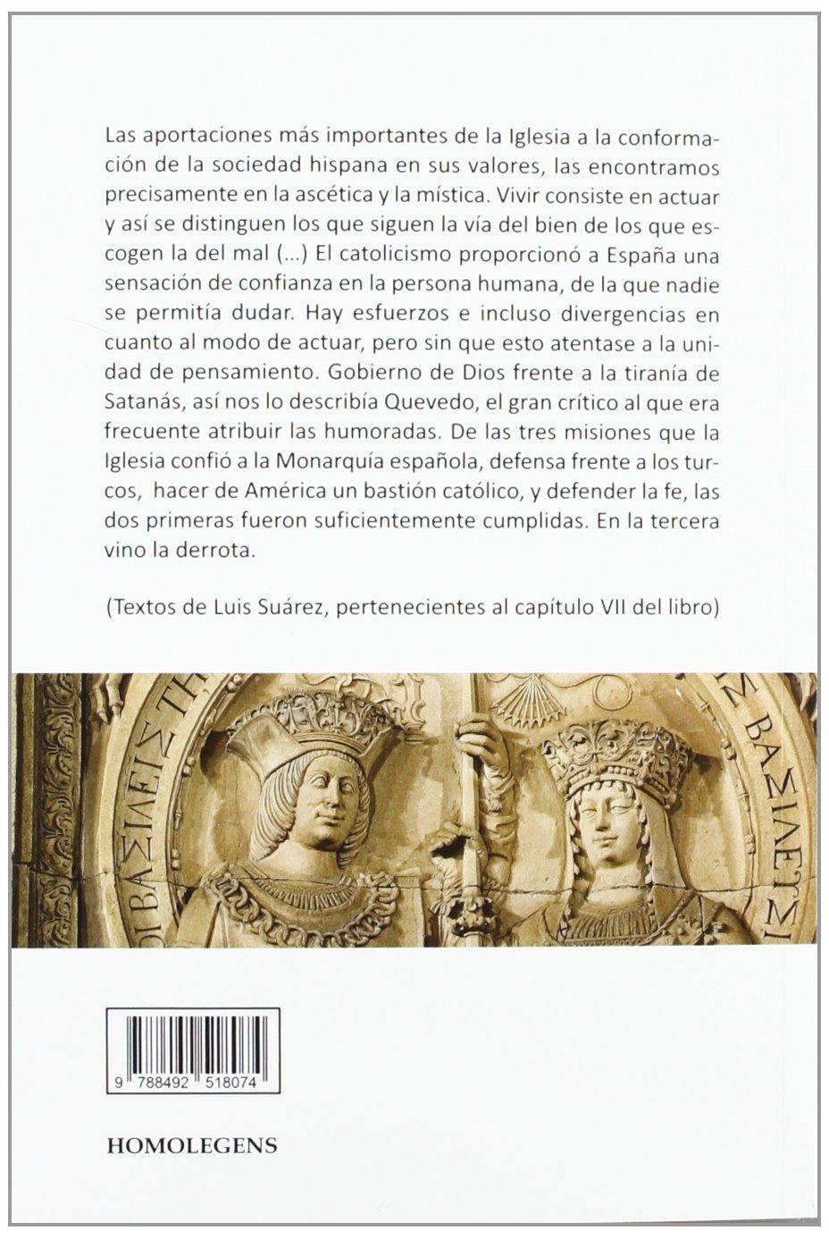 LO QUE ESPAÑA DEBE A LA IGLESIA CATOLICA: Amazon.es: SUAREZ FERNANDEZ, LUIS: Libros