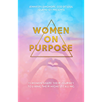 Women on Purpose: 13 Women Share Their Journey To Living Their Highest Calling (English Edition)