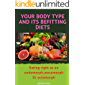 Your Body Type And Its Befitting Diets: Eating right as an endomorph, mesomorph or ectomorph (English Edition)